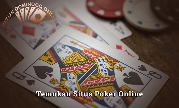 Temukan Situs Poker Online Dengan Kredibilitas Tinggi
